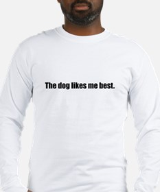 The dog likes me best (Long Sleeve T-Shirt)