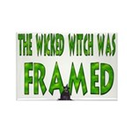 The Wicked Witch Was Framed! Rectangle Magnet