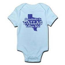 Somebody In Dallas Loves Me Infant Bodysuit