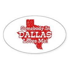 Somebody In Dallas Loves Me Decal