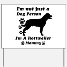 Rottweller mommy Yard Sign