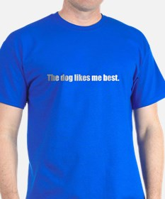 The dog likes me best (T-Shirt)