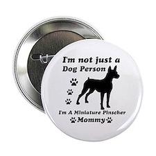 "Miniture pinscher mommy 2.25"" Button"