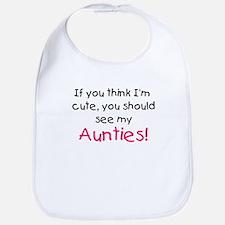 Think I'm cute Aunties Bib