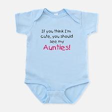 Think I'm cute Aunties Infant Bodysuit