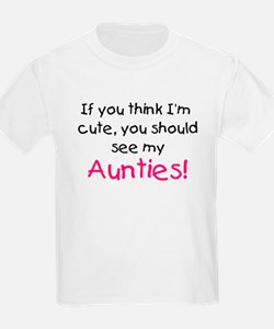 Think I'm cute Aunties T-Shirt