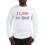 IloveMyDad2 Long Sleeve T-Shirt