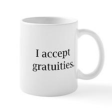 i accept gratuities Mug