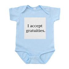 i accept gratuities Infant Bodysuit