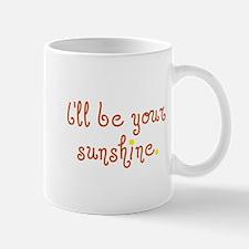 your sunshine Mug