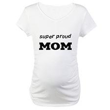 super proud mom Shirt