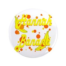 "Hannah Banana 3.5"" Button"