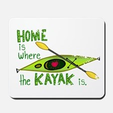 Home is Where the Kayak Is Mousepad
