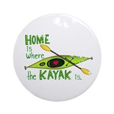 Home is Where the Kayak Is Ornament (Round)
