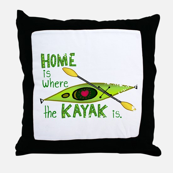 Home is Where the Kayak Is Throw Pillow
