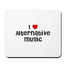 I * Alternative Music Mousepad