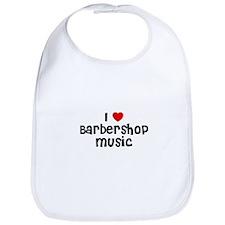 I * Barbershop Music Bib