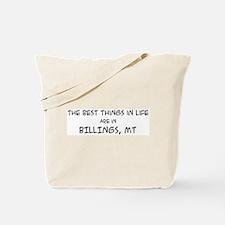 Best Things in Life: Billings Tote Bag