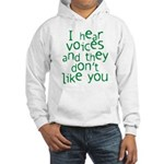 I hear voices and they dont l Hooded Sweatshirt
