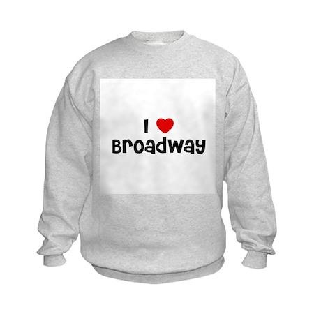 I * Broadway Kids Sweatshirt