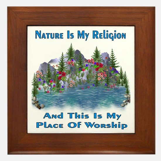 Nature Is My Religion Framed Tile