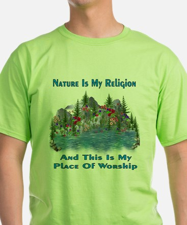 Nature Is My Religion T-Shirt