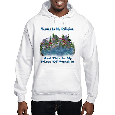 Nature Is My Religion Hooded Sweatshirt