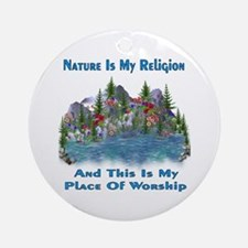 Nature Is My Religion Ornament (Round)