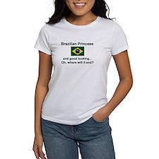 Good Looking Brazilian Princess Tee