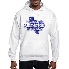 Somebody In Arlington Loves Me Hoodie