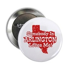 "Somebody In Arlington Loves Me 2.25"" Button"