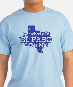 Somebody In El Paso Loves Me T-Shirt