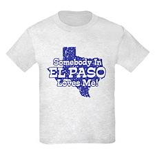 Somebody In El Paso Loves Me T-Shirt