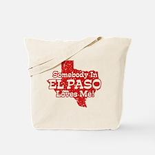 Somebody In El Paso Loves Me Tote Bag