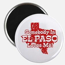 Somebody In El Paso Loves Me Magnet