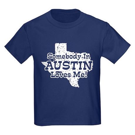 Somebody In Austin Loves Me Kids Dark T-Shirt