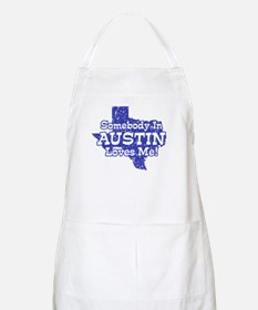 Somebody In Austin Loves Me Apron