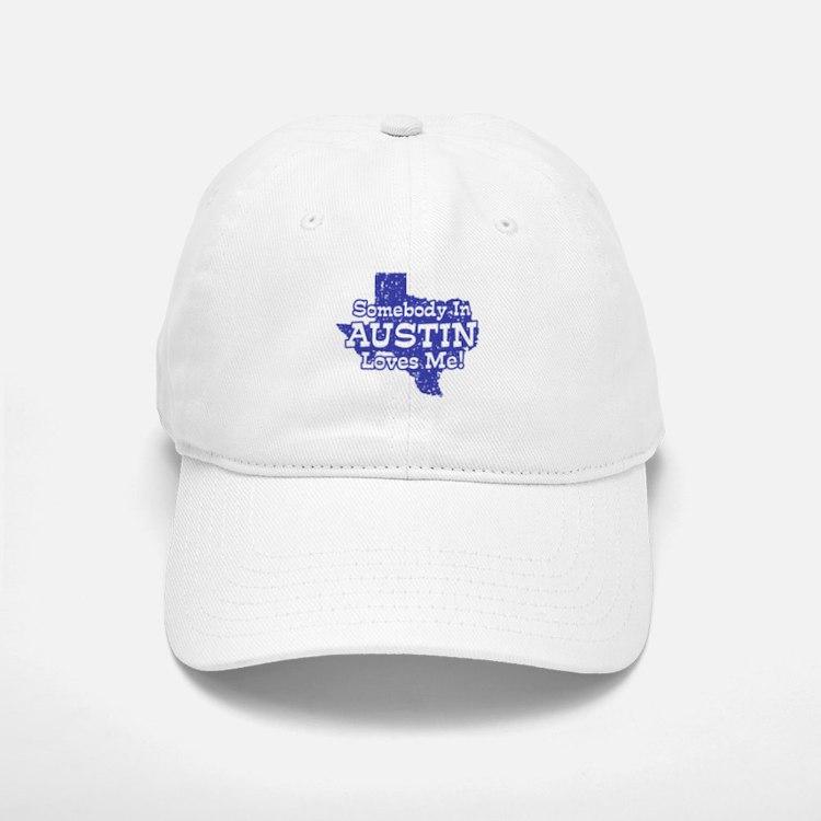Somebody In Austin Loves Me Baseball Baseball Cap