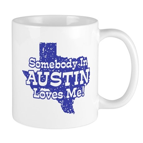 Somebody In Austin Loves Me Mug
