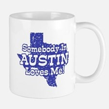 Somebody In Austin Loves Me Mug
