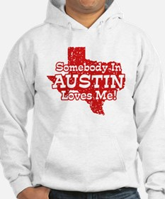 Somebody In Austin Loves Me Hoodie