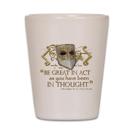 Shakespeare Great In Thought Quote Shot Glass