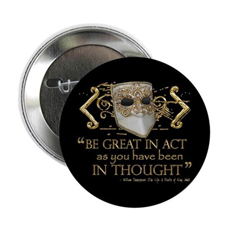 "Shakespeare Great In Thought Quote 2.25"" Button (1"