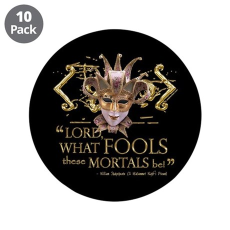 "Shakespeare Fools Quote 3.5"" Button (10 pack)"