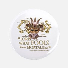 "Shakespeare Fools Quote 3.5"" Button"