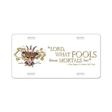Shakespeare Fools Quote Aluminum License Plate