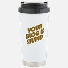 Stupid Blog Travel Mug