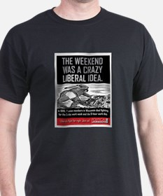 His T-Shirt -Weekend was a crazy liberal idea