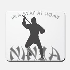Stay at Home NINJA Mousepad