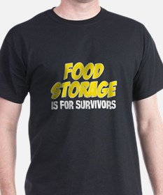 Food Storage Is For Survivors wh T-Shirt
